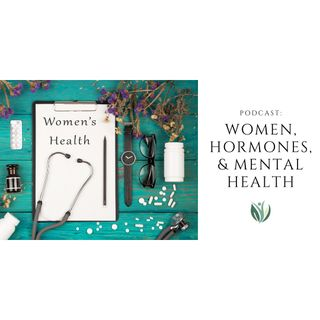Women, Hormones, and Mental Health