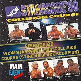 Episode 26: WCW Starrcade 1990: Collision Course (Sting vs Black Scorpion)