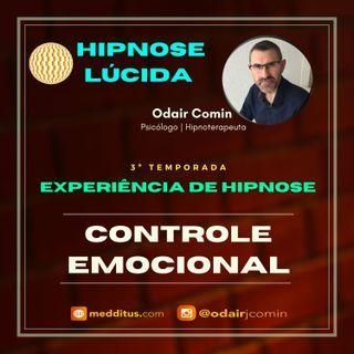 #26 | Experiência de Hipnose para Controle Emocional | Odair Comin