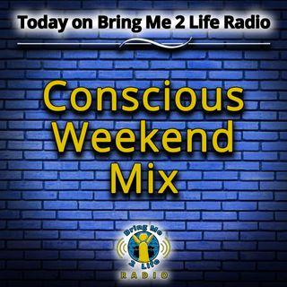 Conscious Weekend Mix