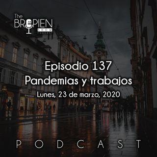 137 - Bropien - Pandemias y trabajos
