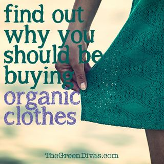 Find Out Why Organic Clothes Matter