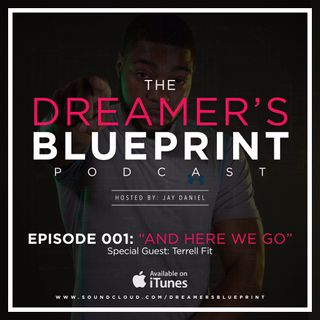 Ep. 001: And Here We Go (Feat. Terrell Fit)
