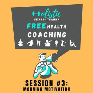 FREE HEALTH COACHING #3: Morning Motivation