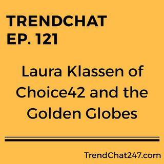 Ep. 121 - Laura Klassen Of Choice42 and The Golden Globes