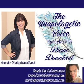 The Divine Download w/ Gloria Grace Rand | Episode 018