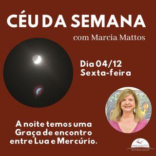 Céu da Semana - Sexta, dia 04/12: A noite temos uma Graça de encontro entre Lua e Mercúrio.