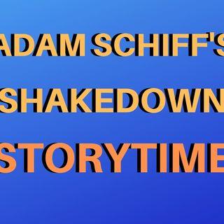 Shifty Schiff's Storytime