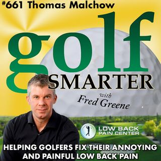 Helping Golfers Eliminate Lower Back Pain with Thomas Malchow