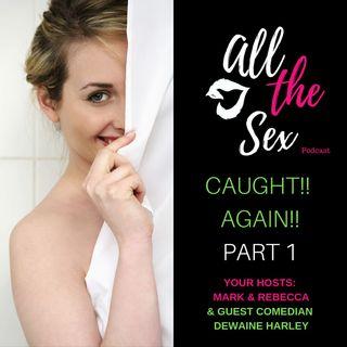 Pt 1 Caught Having Sex
