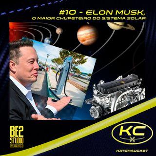 #10 - Elon Musk, o Maior Chupeteiro do Sistema Solar