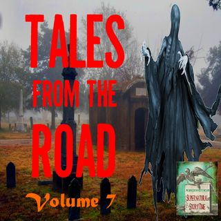 Tales from the Road | Volume 7 | Podcast E121