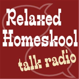 Relaxed Homeskool show #15