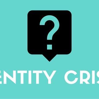 Part 2: Identity Crisis