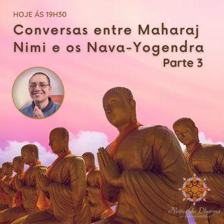 Conversas entre Maharaj Nimi e os Nava Yogendra - Parte 3