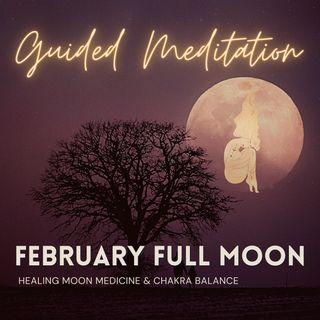 February Full Moon Guided Meditation