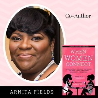 When Women Connect Co-Author -  Arnita L. Fields