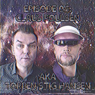 Episode 05: Claus Poulsen AKA Torben Stig Hansen