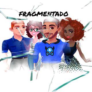 Podcast Fragmentado