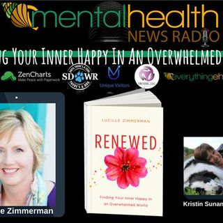 Renewed: Finding Your Inner Happy In An Overwhelmed World with Lucille Zimmerman