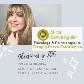 TOC: trastorno obsesivo compulsivo. Rituales y soluciones - Terapia Breve Estratégica - Alicia García Aguiar, Psicoterapeuta Oficial