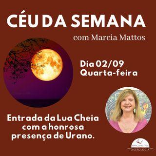 Céu da Semana - Quarta-feira, dia 02/09: entrada da Lua Cheia com a honrosa presença de Urano