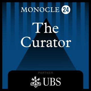 Monocle 24: The Curator