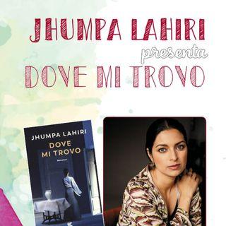 Jhumpa Lahiri - Dove mi trovo