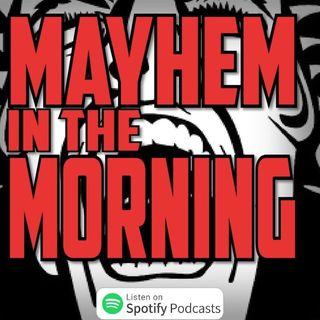 Episode 17- Mayhem In the Morning with AJ Rage