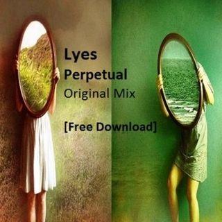 Lyes - Perpetual (Original Mix) [Free Download]