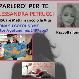 PARLERO' PER TE: RACCOLTA FONDI PER  IRIS TODISCO presenta Alessandra Petrucci