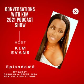 Episode #6: Caregiving, Ageless Beauty, and How to Stay Fit and Well over 60 with special guest, Carolyn A. Brent