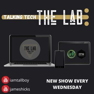 The Lab - Talking Tech - 04.07.21