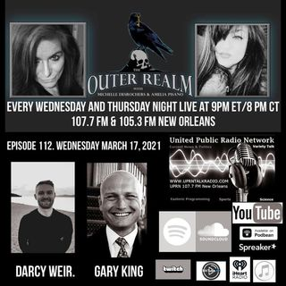 The Outer Realm With Michelle Desrochers and Amelia Pisano tonight guest Darcy Weir & Gary King