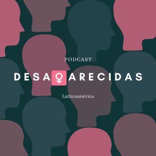 Desaparecidas - Capítulo 1: Chile