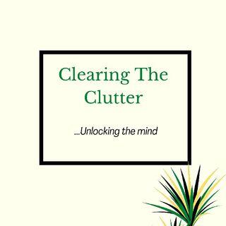 Episode 12 - 8 WAYS TO DECLUTTER YOUR MIND