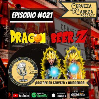"Episodio 021, ""Dragon Beer Z"""