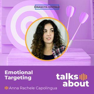 Episodio 15 - Emotional targeting - Anna Rachele Capolingua