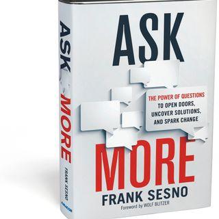 Frank Sesno Ask More