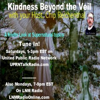 Kindness Beyond the Veil- Episode 110- Guest: Terrie Reichenthal- Chip's Wife, Her Haunting and Paranormal Experiences