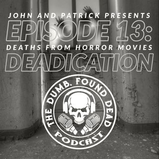 Deaths from Horror Movies: Deadication