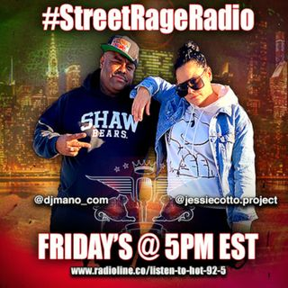 Episode 117: STREET RAGE RADIO EP 18 WITH JESSIE COTTO & DJMANO.COM
