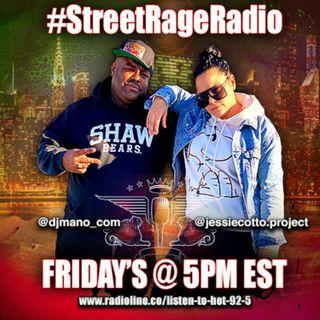 Episode 119: STREET RAGE RADIO EP. 20 W/ JESSIE COTTO & DJMANO.COM