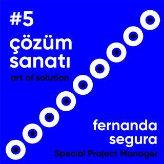 #5 Çözüm Sanatı / Fernanda Segura - Ahmet Terzioğlu