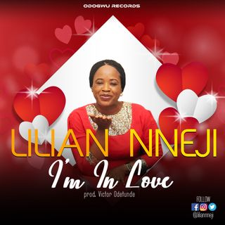 Lillian Nneji I'm In Love  @LilianNneji @AllBazeTV