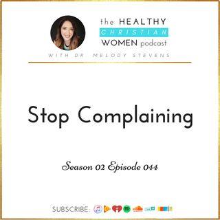 S02 E044: Stop Complaining