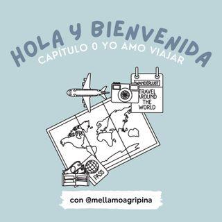 #0 Presentación | Yo Amo Viajar con @mellamoagripina