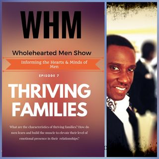 WHM Show - Episode 7 - Thriving Families