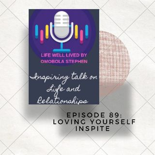 Episode 89: Loving Yourself Inspite