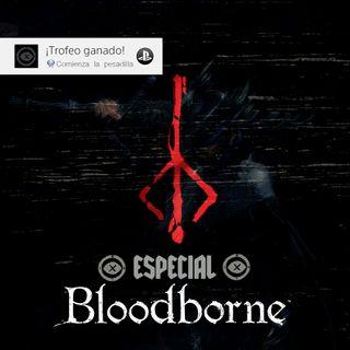 2x18 ESPECIAL BLOODBORNE